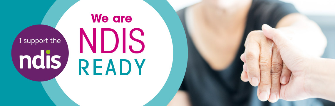 We are NDIS Ready – Call us today!